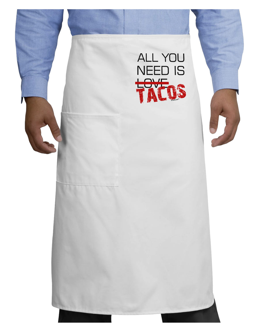 All You Need Is Tacos Adult Bistro Apron