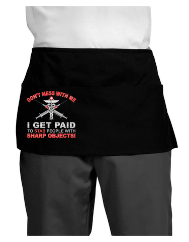 Nurse - Don't Mess With Me Dark Adult Mini Waist Apron