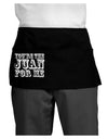 You Are the Juan For Me Dark Adult Mini Waist Apron, Server Apron