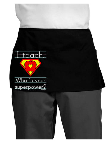 I Teach - What's Your Superpower Dark Adult Mini Waist Apron