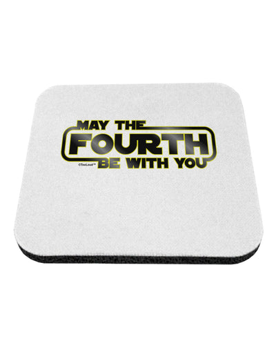 May The Fourth Be With You Coaster