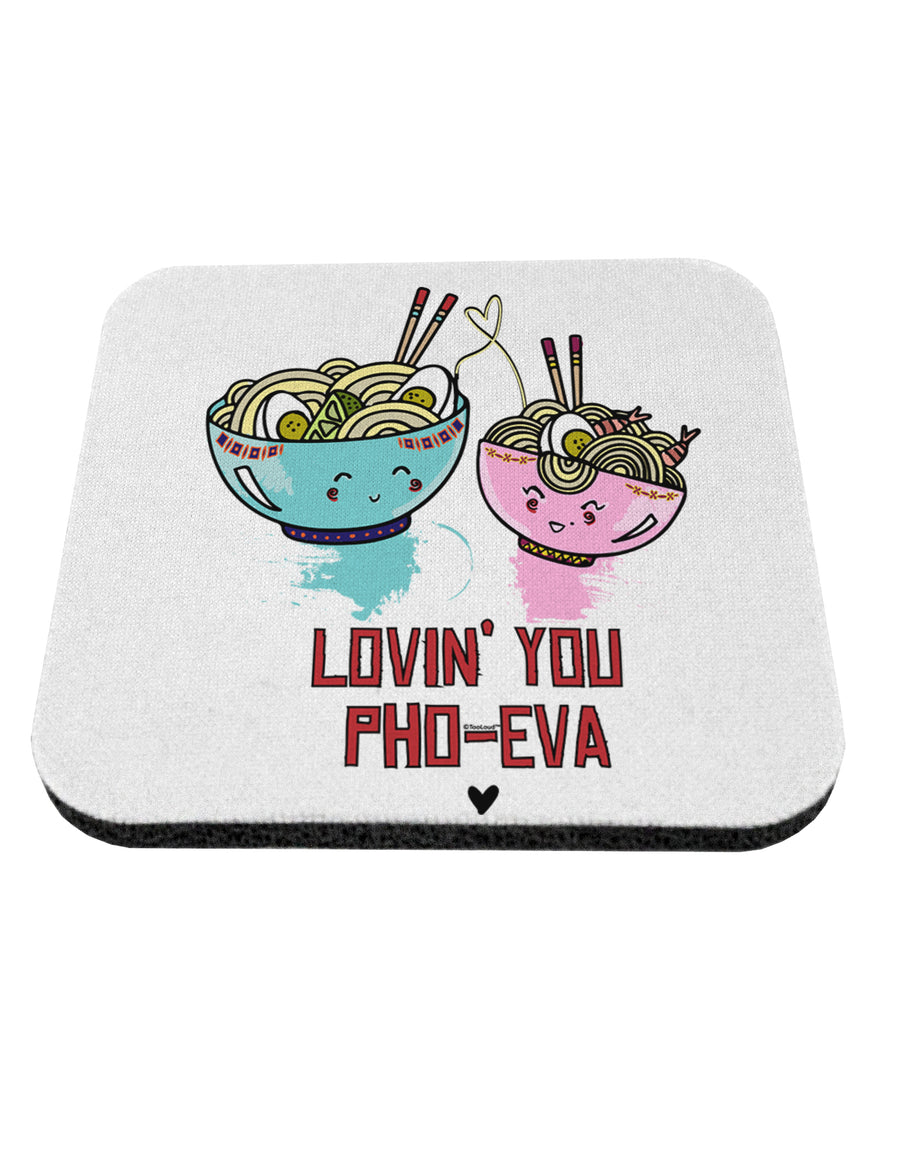TooLoud Lovin you Pho Eva Coaster