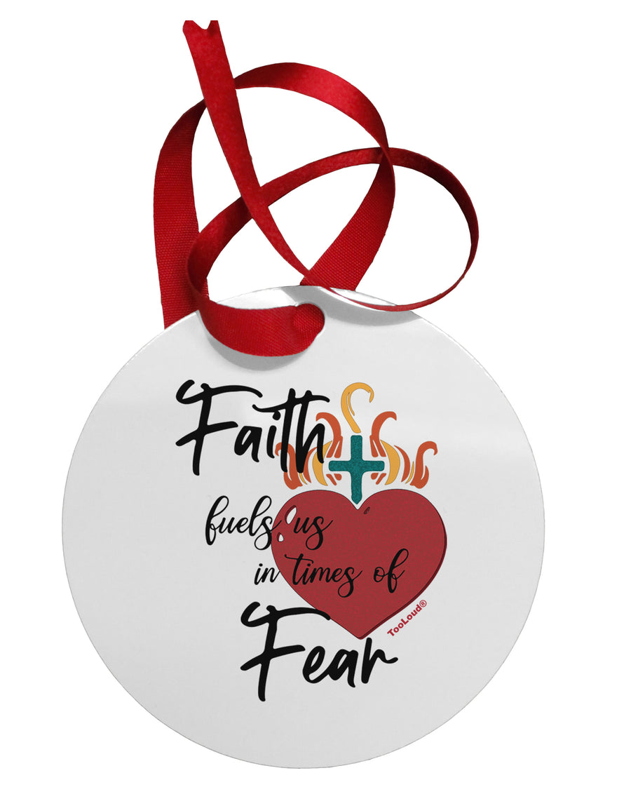 Faith Fuels us in Times of Fear  Circular Metal Ornament