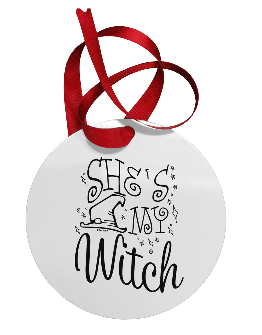 She's My Witch Circular Metal Ornament