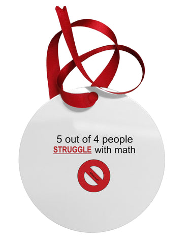 5 out of 4 People Funny Math Humor Circular Metal Ornament by TooLoud