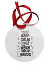 Keep Calm and Wash Your Hands Circular Metal Ornament