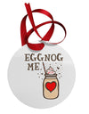Eggnog Me Circular Metal Ornament