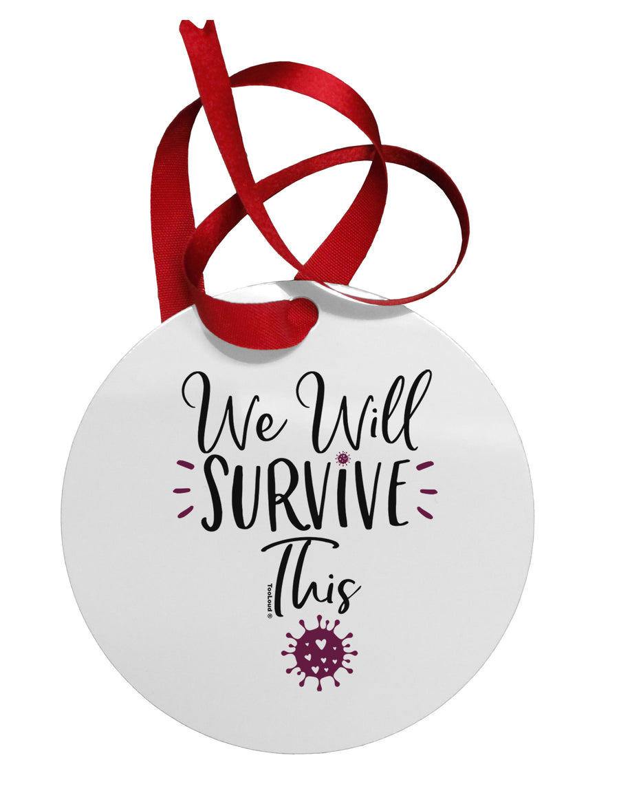 We will Survive This Circular Metal Ornament