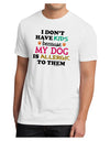 I Don't Have Kids - Dog Men's Sublimate Tee