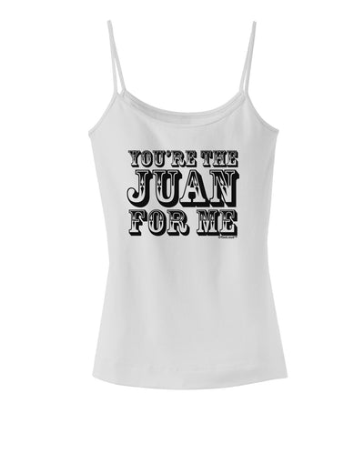 You Are the Juan For Me Spaghetti Strap Tank