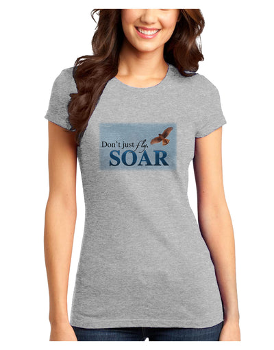 Don't Just Fly SOAR Juniors Petite T-Shirt