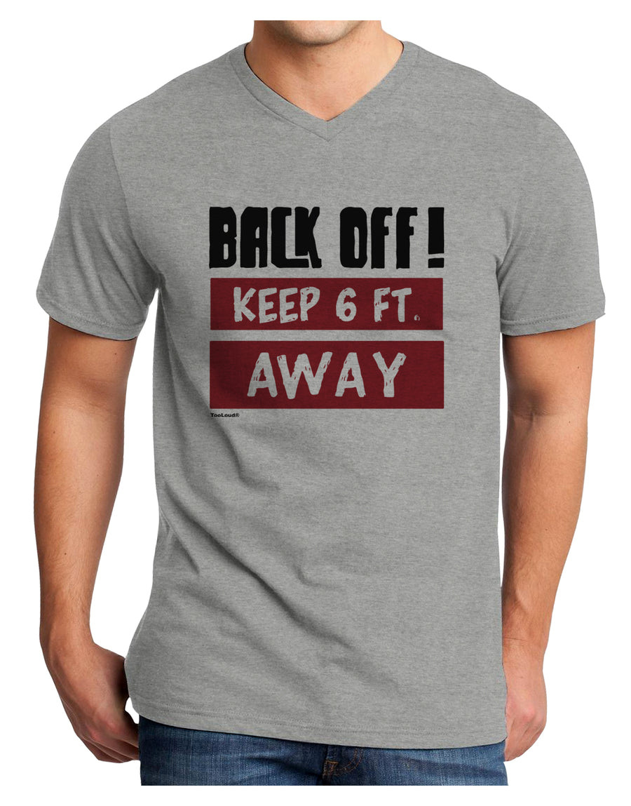 BACK OFF Keep 6 Feet Away Adult V-Neck T-shirt White 4XL Tooloud