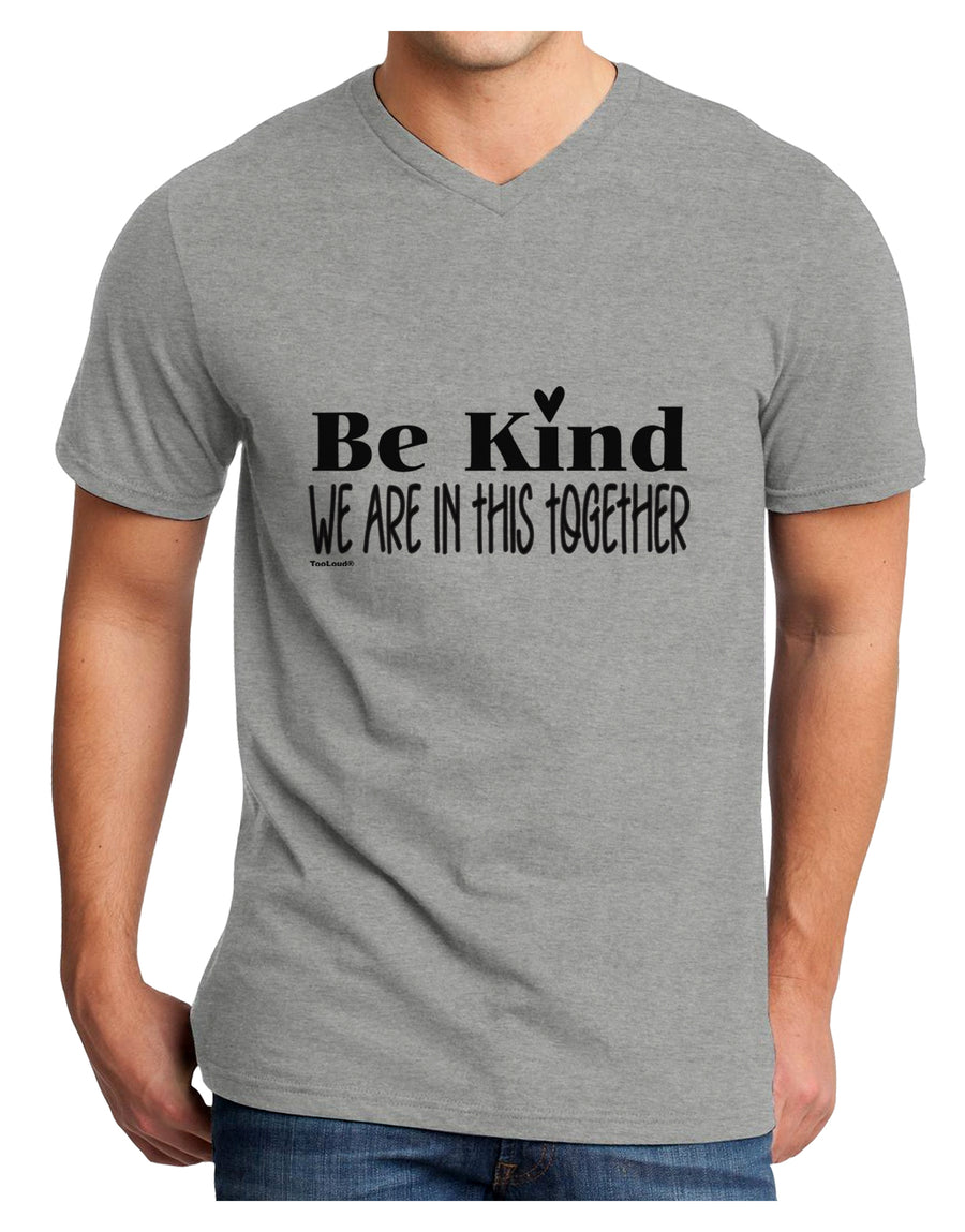 Be kind we are in this together  Adult V-Neck T-shirt White 4XL Toolou