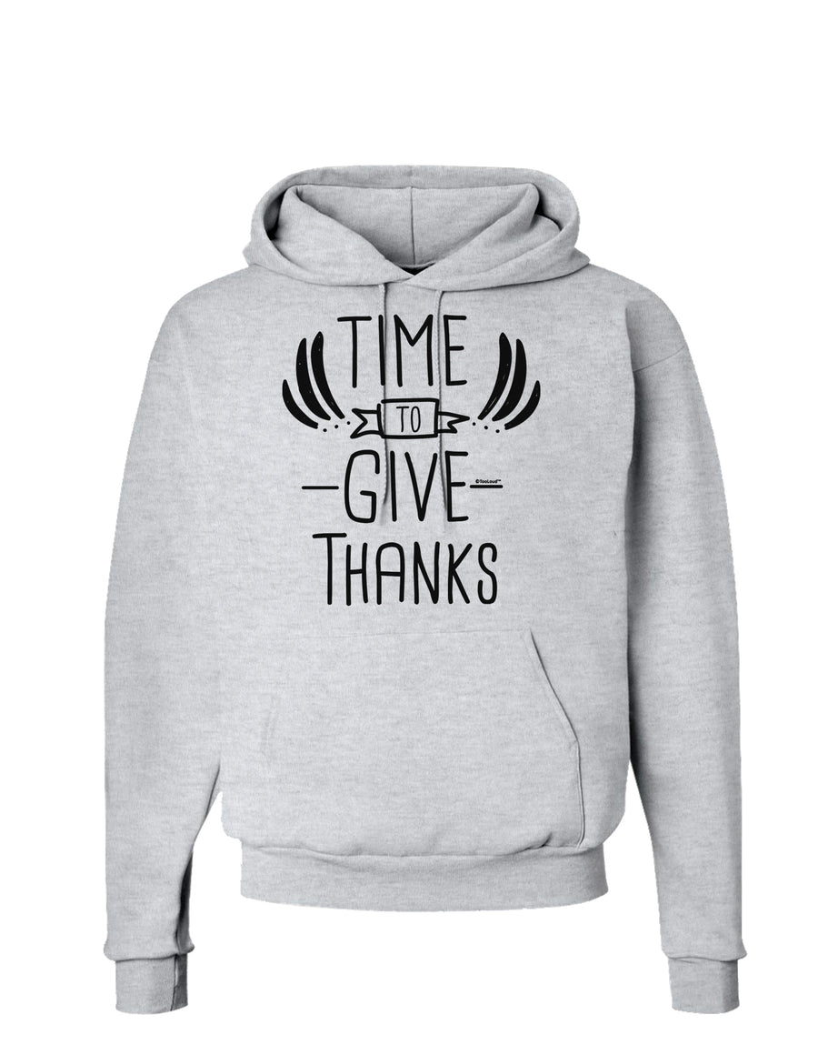 Time to Give Thanks Hoodie Sweatshirt White 3XL Tooloud