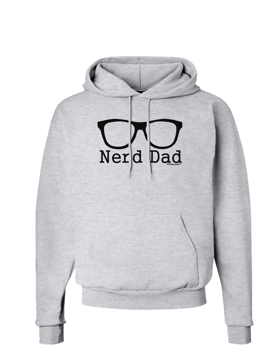 Nerd Dad - Glasses Hoodie Sweatshirt  by TooLoud