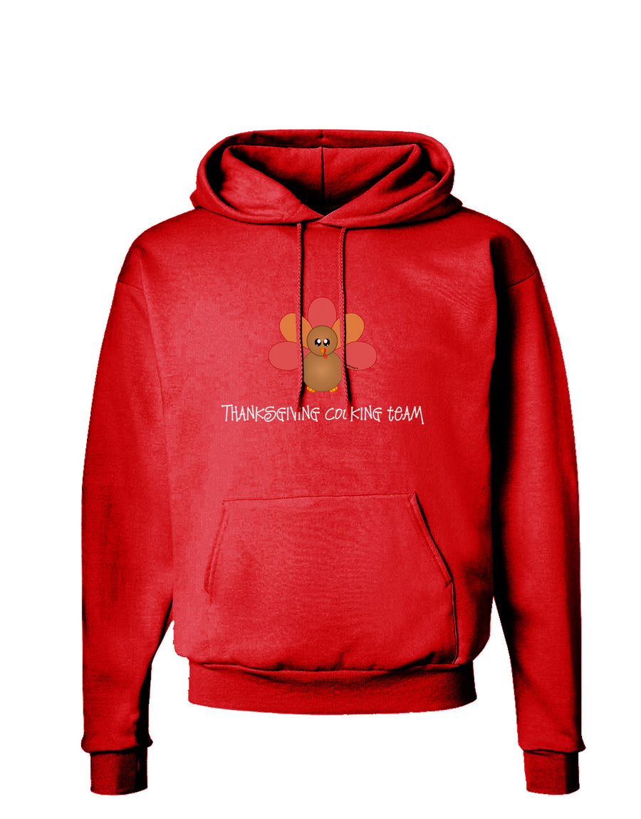 Thanksgiving Cooking Team - Turkey Dark Hoodie Sweatshirt by TooLoud