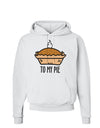 To My Pie Hoodie Sweatshirt White 3XL Tooloud