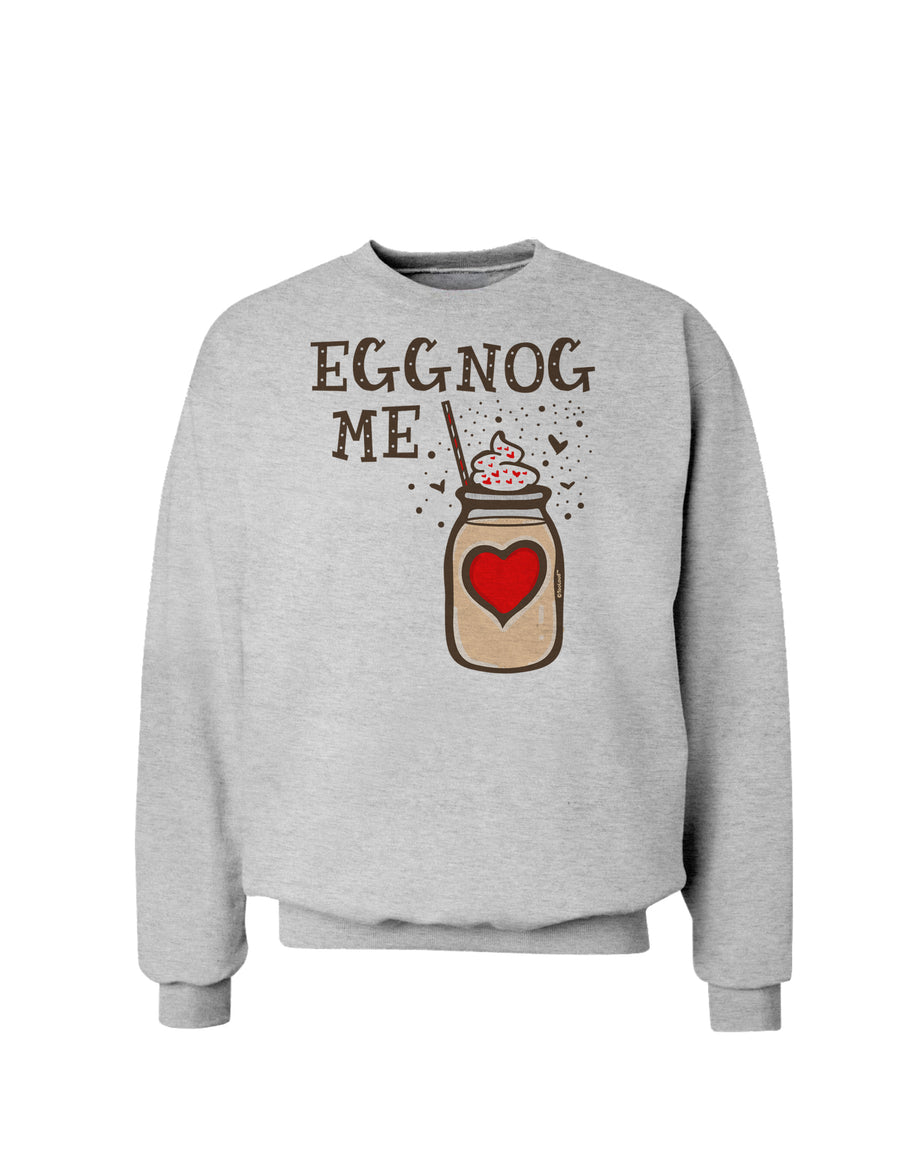 Eggnog Me Sweatshirt White 3XL Tooloud