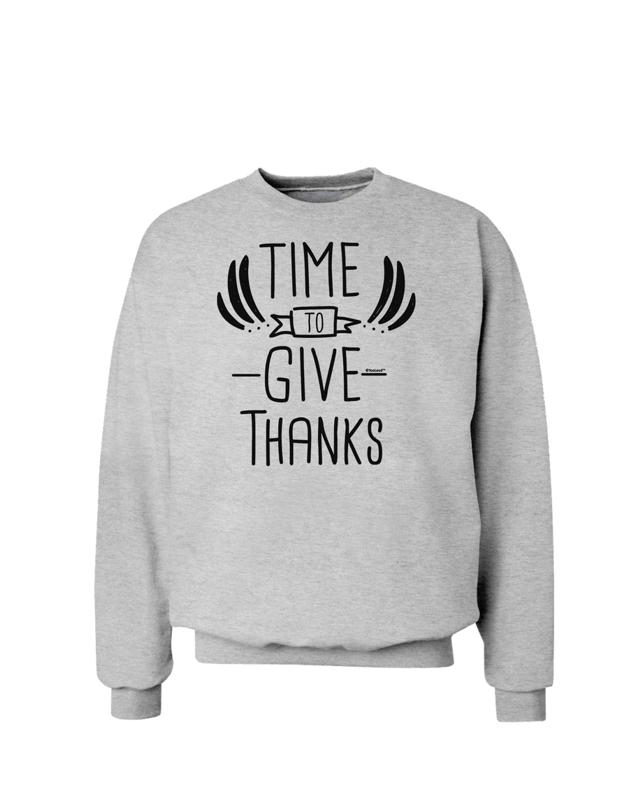 Time to Give Thanks Sweatshirt White 3XL Tooloud