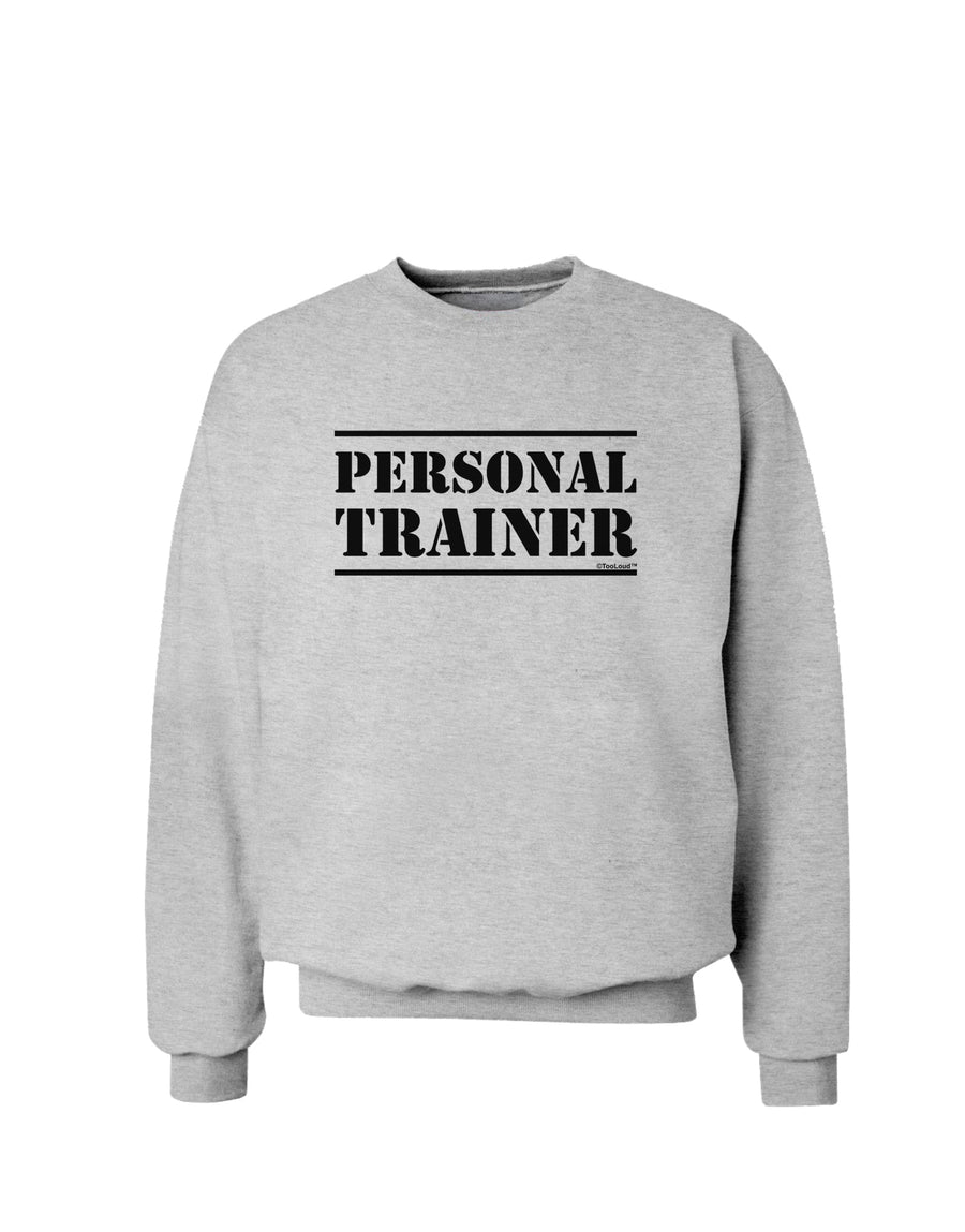 Personal Trainer Military Text  Sweatshirt White 3XL Tooloud
