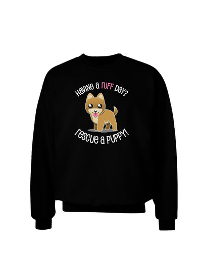 Rescue A Puppy Adult Dark Sweatshirt