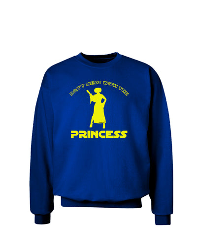 Don't Mess With The Princess Adult Dark Sweatshirt