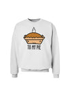 To My Pie Sweatshirt White 3XL Tooloud