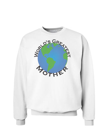 World's Greatest Mother Sweatshirt