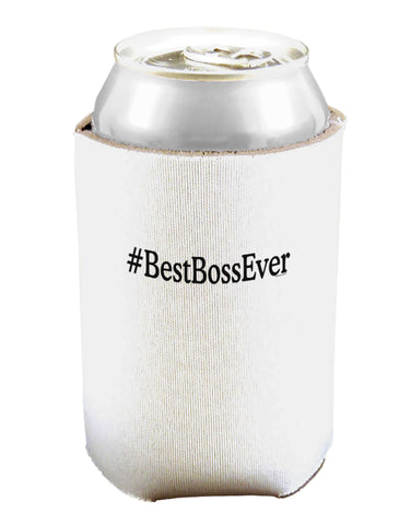 #BestBossEver Text - Boss Day Can and Bottle Insulator Cooler