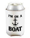 I'm on a BOAT Can and Bottle Insulator Cooler