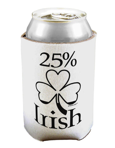 25 Percent Irish - St Patricks Day Can / Bottle Insulator Coolers by TooLoud