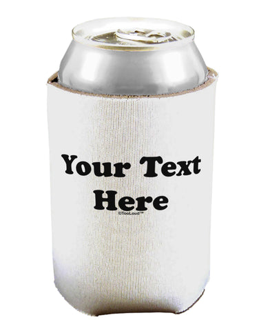Enter Your Own Words Customized Text Can / Bottle Insulator Coolers