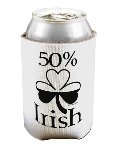 50 Percent Irish - St Patricks Day Can / Bottle Insulator Coolers by TooLoud