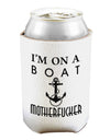 I'm on a Boat Motherfucker Can and Bottle Insulator Cooler