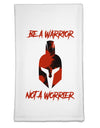Be a Warrior Not a Worrier Flour Sack Dish Towel by TooLoud
