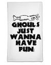 Ghouls Just Wanna Have Fun Flour Sack Dish Towel