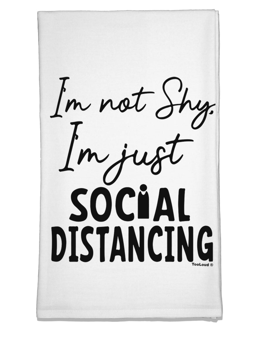 I'm not Shy I'm Just Social Distancing Flour Sack Dish Towel