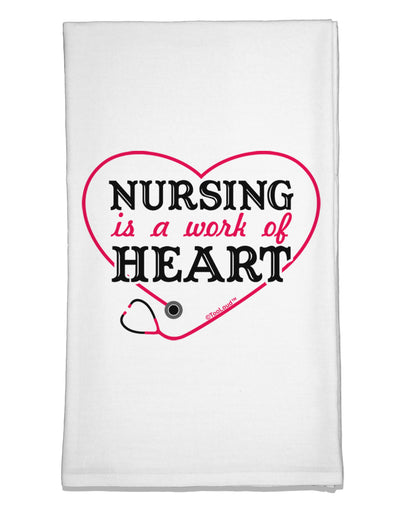 Nursing Is A Work Of Heart Flour Sack Dish Towel