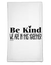 Be kind we are in this together  Flour Sack Dish Towel