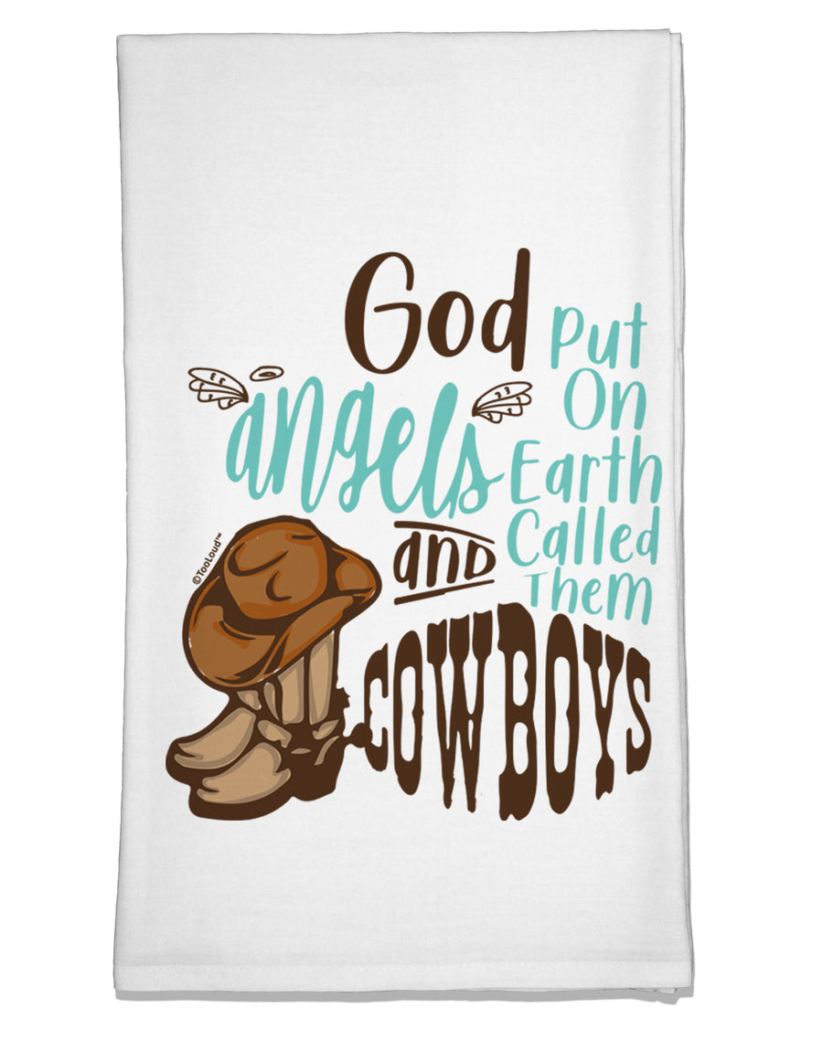 God put Angels on Earth and called them Cowboys  Flour Sack Dish Towel