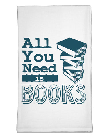 All You Need Is Books Flour Sack Dish Towel