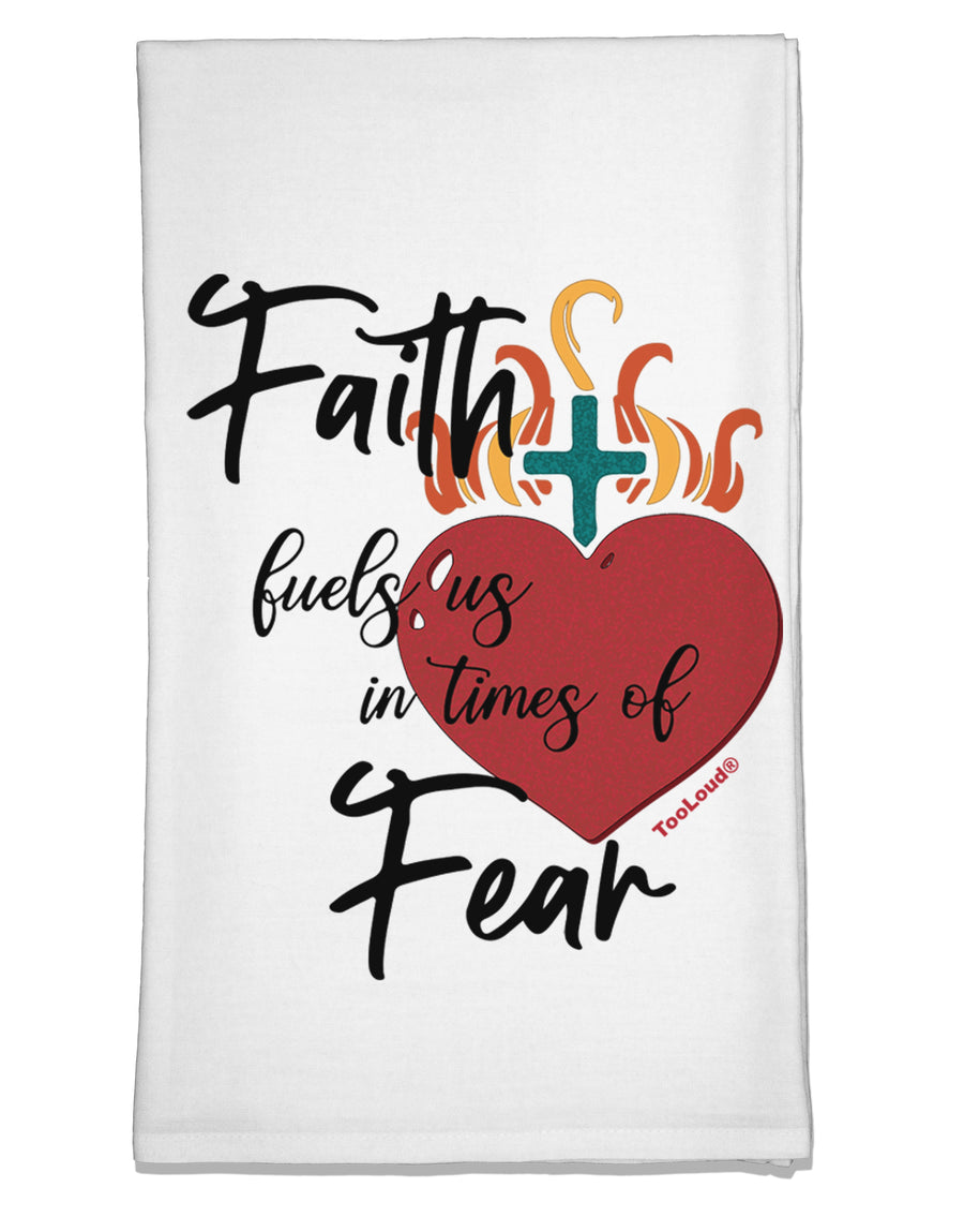Faith Fuels us in Times of Fear  Flour Sack Dish Towel