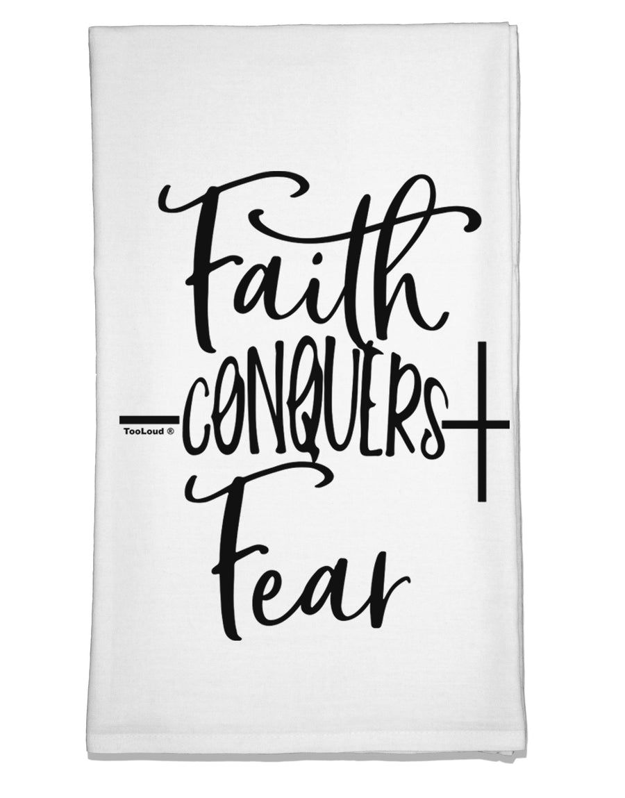 Faith Conquers Fear Flour Sack Dish Towel