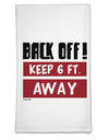BACK OFF Keep 6 Feet Away Flour Sack Dish Towel