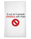 5 out of 4 People Funny Math Humor Flour Sack Dish Towel by TooLoud