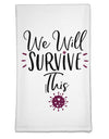 We will Survive This Flour Sack Dish Towel