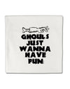 TooLoud Ghouls Just Wanna Have Fun Micro Fleece 14 Inch x 14 Inch Pill