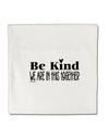 TooLoud Be kind we are in this together  Micro Fleece 14 Inch x 14 Inc