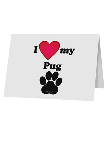 "I Heart My Pug 10 Pack of 5x7"" Top Fold Blank Greeting Cards by TooLoud"