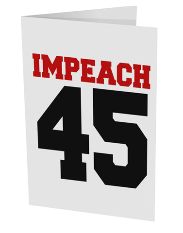 "Impeach 45 10 Pack of 5x7"" Side Fold Blank Greeting Cards by TooLoud"